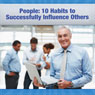 People: Ten Habits for Influencing Others Audiobook, by Deaver Brown