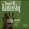 The People Who Walk in Darkness: An Inspector Rostnikov Mystery (Unabridged) Audiobook, by Stuart M. Kaminsky