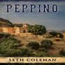Peppino: A Nineteenth Century Medici (Unabridged), by Seth Coleman