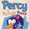 Percy the Puzzle Piece (Unabridged), by Mike Bennett
