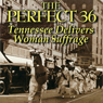 The Perfect 36: Tennessee Delivers Women Suffrage (Unabridged), by Carol Lynn Yellin
