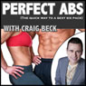 Perfect Abs: The quick way to a sexy six pack (Unabridged) Audiobook, by Craig Beck