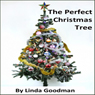 The Perfect Christmas Tree (Unabridged) Audiobook, by Linda Goodman