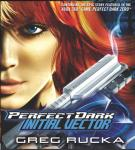 Perfect Dark: Initial Vector (Unabridged), by Greg Rucka