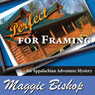 Perfect for Framing: An Appalachian Adventure Mystery, Book 2 (Unabridged) Audiobook, by Maggie Bishop