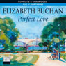 Perfect Love (Unabridged) Audiobook, by Elizabeth Buchan