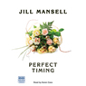 Perfect Timing (Unabridged) Audiobook, by Jill Mansell