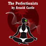 The Perfectionists (Unabridged) Audiobook, by Arnold Castle