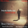 Perfectly Healthy Man Drops Dead (Unabridged) Audiobook, by Bruce Hartman