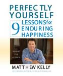 Perfectly Yourself: 9 Lessons for Enduring Happiness Audiobook, by Matthew Kelly