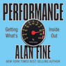 Performance: Getting Whats Inside Out Audiobook, by Alan Fine