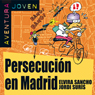 Persecucion en Madrid (Persecution in Madrid): Aventura Joven (Unabridged) Audiobook, by Elvira Sancho