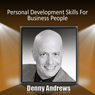 Personal Development Skills for Business People Audiobook, by Denny Andrews