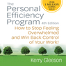 Personal Efficiency Program: How to Stop Feeling Overwhelmed and Win Back Control of Your Work! (Unabridged) Audiobook, by Kerry Gleeson