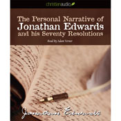The Personal Narrative of Jonathan Edwards and His Seventy Resolutions (Unabridged) Audiobook, by Jonathan Edwards