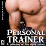 Personal Trainer: A Collection of Five Erotic Stories (Unabridged) Audiobook, by K. D. Grace