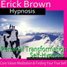 Personal Transformation Hypnosis: Core Values Mediation, Spirit Guide, Hypnosis Self Help, Binaural Beats Nlp, by Erick Brown Hypnosis