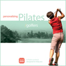 Personalizing Pilates: Golfers (Unabridged) Audiobook, by Sherry Lowe-Bernie