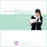 Personalizing Pilates: Stress Relief, by Sherry Lowe-Bernie