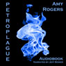 Petroplague (Unabridged) Audiobook, by Amy Rogers