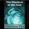 The Phantom at the Club: A Paranormal Short of First Anal Sex (Unabridged), by Carolyne Cox