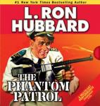 The Phantom Patrol (Unabridged) Audiobook, by L. Ron Hubbard