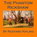 The Phantom Rickshaw (Unabridged) Audiobook, by Rudyard Kipling