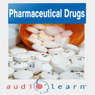 Pharmaceutical Drugs AudioLearn: A Complete Review of the 500 Most Commonly Prescribed Medications in the United States (Pharmacy Study Guides) Audiobook, by AudioLearn Pharmacy Team