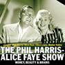 The Phil Harris - Alice Faye Show: Money, Beauty & Brains Audiobook, by Dick Chevillat