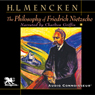 The Philosophy of Friedrich Nietzsche (Unabridged) Audiobook, by Henry Louis Mencken