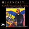 The Philosophy of Friedrich Nietzsche (Unabridged), by Henry Louis Mencken