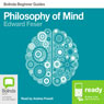 Philosophy of Mind: Bolinda Beginner Guides (Unabridged), by Edward Feser