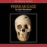 Phineas Gage: A Gruesome but True Story About Brain Science (Unabridged) Audiobook, by John Fleischman