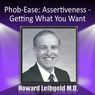 Phob-Ease: Assertiveness: Getting What You Want (Unabridged) Audiobook, by Dr. Howard Leibgold