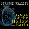Physics of the Hollow Earth: Strange Reality Audiobook, by Rick Osmon