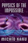 Physics of the Impossible: A Scientific Exploration (Unabridged) Audiobook, by Michio Kaku