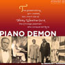 Piano Demon: The Globetrotting, Gin-Soaked, Too-Short Life of Teddy Weatherford, the Chicago Jazzman Who Conquered Asia (Unabridged) Audiobook, by Brendan I. Koerner