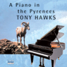 A Piano in the Pyrenees: The Ups and Downs of an Englishman in the French Mountains (Unabridged), by Tony Hawks