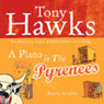 A Piano in the Pyrenees Audiobook, by Tony Hawks