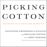 Picking Cotton: Our Memoir of Injustice and Redemption (Unabridged) Audiobook, by Jennifer Thompson-Cannino