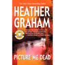 Picture Me Dead (Unabridged), by Heather Graham