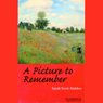 A Picture to Remember (Unabridged), by Sarah Scott-Malden