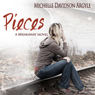 Pieces: A Breakaway Novel, Book 2 (Unabridged), by Michelle Davidson Argyle