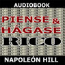 Piense y hagase rico (Think and Grow Rich) (Unabridged) Audiobook, by Napoleon Hill