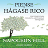 Piense y Hagase Rico (Think and Grow Rich): Cinco pasos para crear una mentalidad de riqueza, by Napoleon Hill