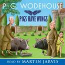 Pigs Have Wings, by P. G. Wodehouse
