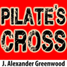 Pilates Cross: A John Pilate Mystery, Book 1 (Unabridged) Audiobook, by J. Alexander Greenwood