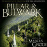 Pillar & Bulwark (Unabridged), by Marcus Grodi