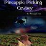 Pineapple Picking Cowboy (Unabridged), by Pineapple Sam