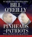 Pinheads and Patriots: Where You Stand in the Age of Obama (Unabridged), by Bill O'Reilly